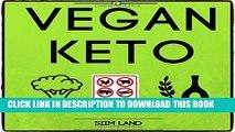 [PDF] Vegan Keto: The Vegan Ketogenic Diet for Rapid Fat Loss (Works as a Vegetarian Keto Diet as