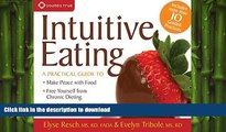 FAVORITE BOOK  Intuitive Eating: A Practical Guide to Make Peace with Food, Free Yourself from