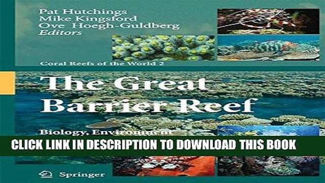 New Book The Great Barrier Reef: Biology, Environment and Management (Coral Reefs of the World)