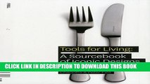 [PDF] Tools for Living: A Sourcebook of Iconic Designs for the Home Full Colection