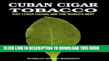 Collection Book Cuban Cigar Tobacco: Why Cuban Cigars Are the World s Best
