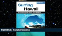 READ THE NEW BOOK Surfing Hawaii: A Complete Guide To The Hawaiian Islands  Best Breaks (Surfing