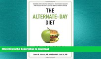 FAVORITE BOOK  The Alternate-Day Diet Revised: The Original Up-Day, Down-Day Eating Plan to Turn