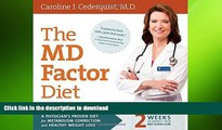 READ BOOK  The MD Factor Diet: A Physician's Proven Diet for Metabolism Correction and Healthy