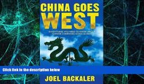 Big Deals  China Goes West: Everything You Need to Know About Chinese Companies Going Global  Free