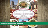 READ ONLINE Brooklyn Chef s Table: Extraordinary Recipes From Coney Island To Brooklyn Heights