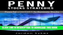 [PDF] Penny Stock Strategies: Powerful Strategies To Dominate Stocks (Penny Stocks,Stock