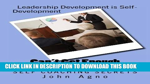 [PDF] Can t Get Enough Leadership: Self Coaching Secrets Popular Online
