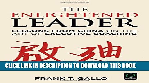 [PDF] The Enlightened Leader: Lessons from China on the Art of Executive Coaching Full Collection
