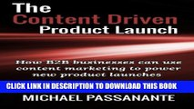 [PDF] The Content Driven Product Launch: How B2B businesses can use content marketing to power new