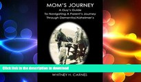 READ  Mom s Journey: A Guy s Guide To Navigating A Parent s Journey Through Dementia / Alzheimer