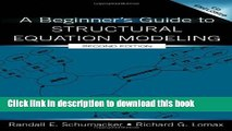 Read A Beginner s Guide to Structural Equation Modeling (The Inquiry and Pedagogy Across Diverse