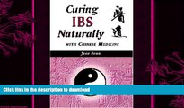 READ BOOK  Curing IBS Naturally with Chinese Medicine FULL ONLINE