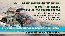 [PDF] A Semester in the Sandbox: A Marine Reservist s Iraq War Journal Popular Online