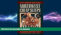 READ THE NEW BOOK Northwest Cheap Sleeps: Recommendations for the Budget Traveler (2nd ed) READ