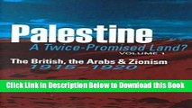 [Reads] Palestine: A Twice-Promised Land?: The British, the Arabs   Zionism, 1915-1920 Free Books
