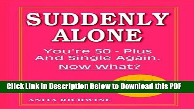 [PDF] Suddenly Alone: You re 50 - Plus and Single Again, Now What? Ebook Free