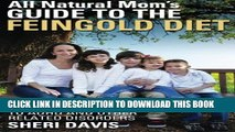 [PDF] All Natural Mom s Guide to the Feingold Diet: A Natural Approach to ADHD and Other Related
