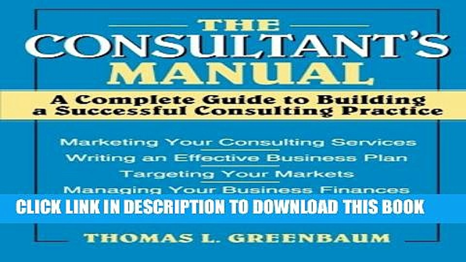 Pdf The Consultant S Manual A Complete Guide To Building A Successful Consulting Practice Full Video Dailymotion