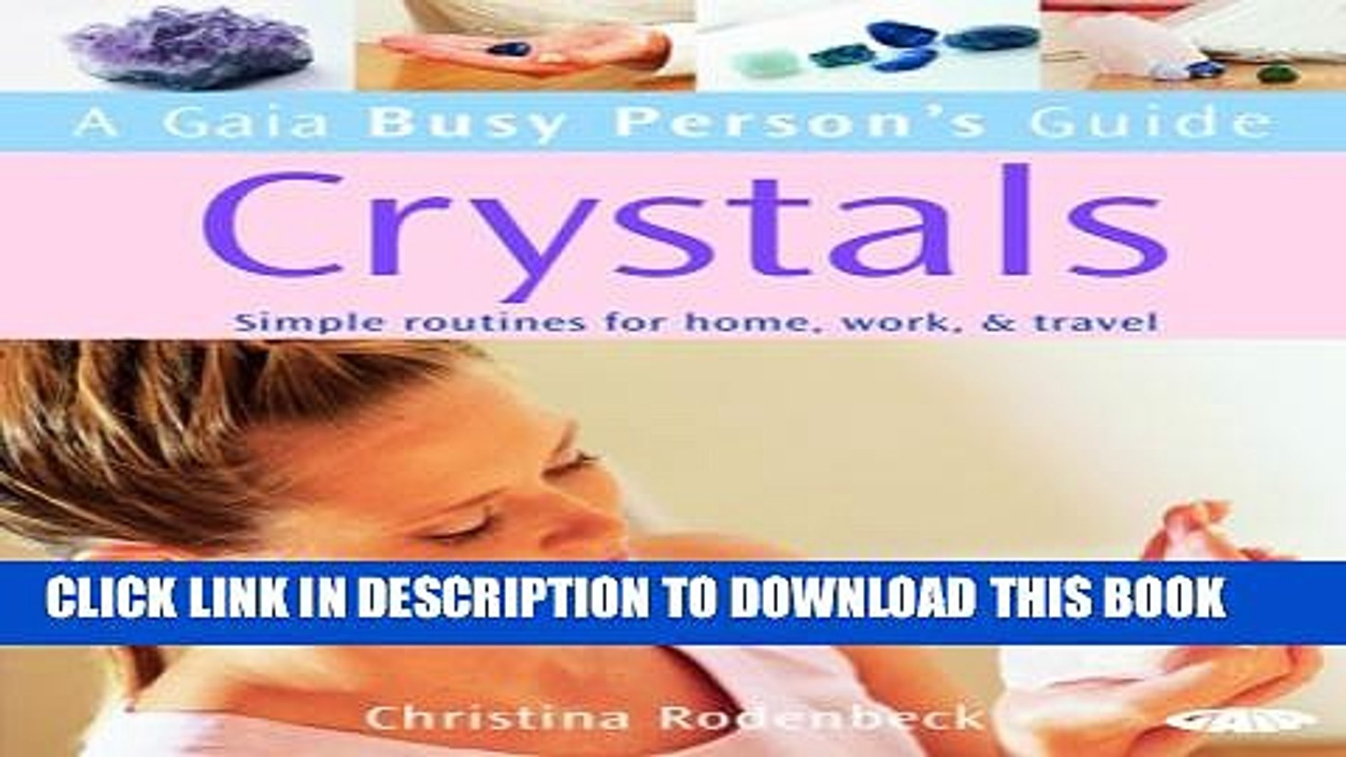 Work Gaia Busy Persons Guide to Crystals /& Travel Simple Routines for Home