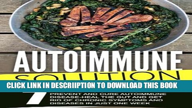 [PDF] Autoimmune Solution: 7 Day Good Food Meal Plan To Prevent And Cure Autoimmune Disease-Heal