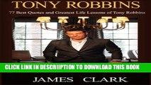 [PDF] Tony Robbins: Tony Robbins and Confidence. Best Quotes of Tony Robbins and How to Build Self