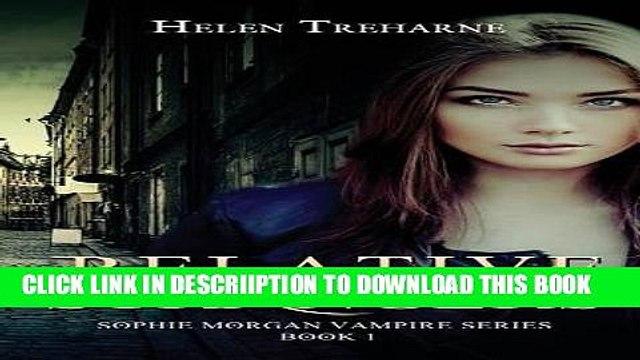 [PDF] Relative Strangers: A Modern Vampire Story (Sophie Morgan Vampire Series) (Volume 1) Popular