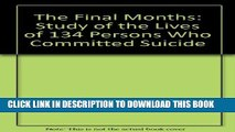 [PDF] The Final Months: A Study of the Lives of 134 Persons Who Committed Suicide Full Colection