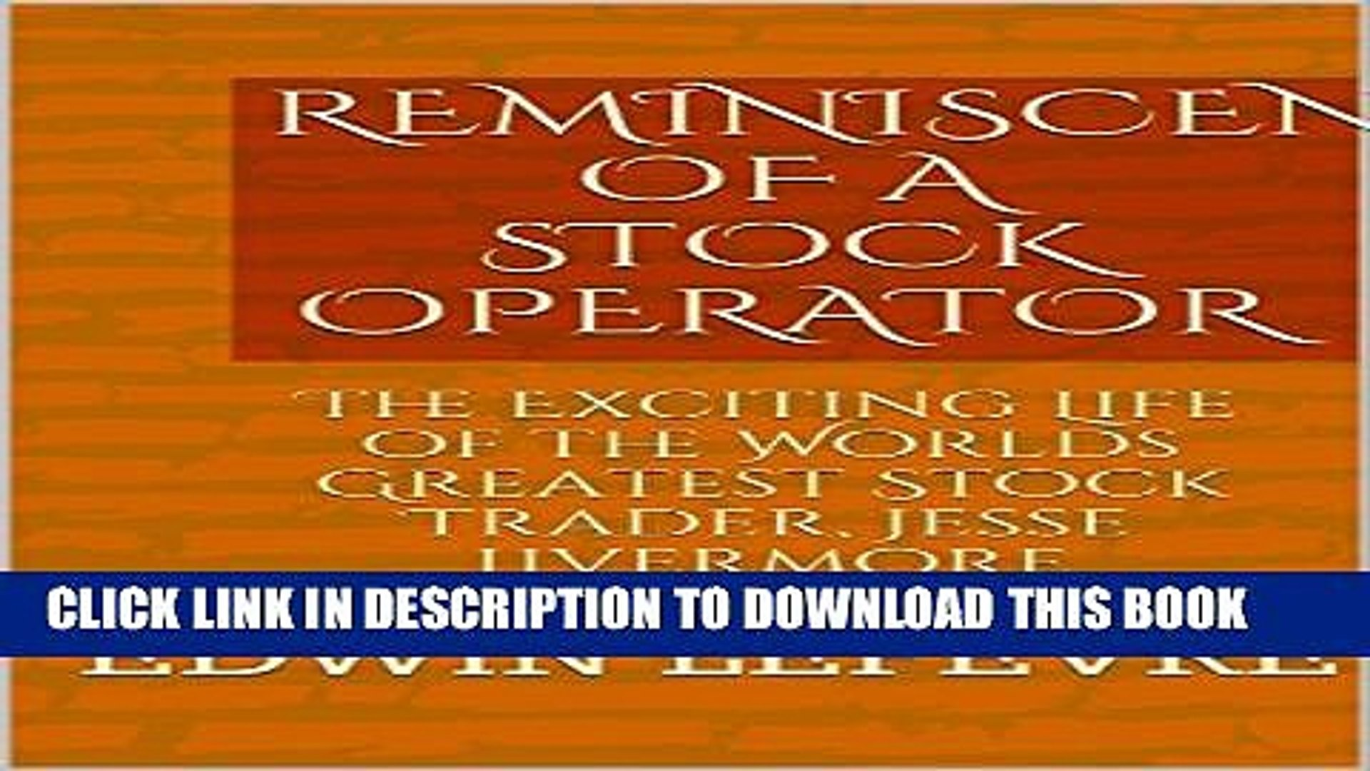 [PDF] REMINISCENCES OF A STOCK OPERATOR: The Exciting Life of the Worlds Greatest Stock Trader,