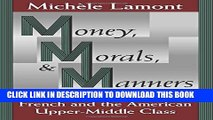 [PDF] Money, Morals, and Manners: The Culture of the French and the American Upper-Middle Class