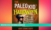 FAVORITE BOOK  The Paleo Kid s Halloween: 15 Spookily Delicious Halloween Candies   Treats