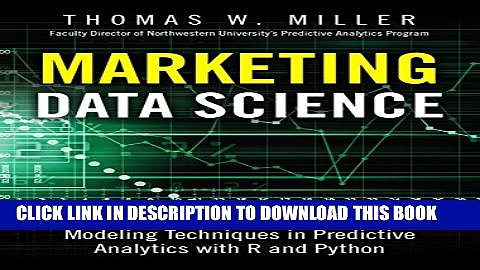 [PDF] Marketing Data Science: Modeling Techniques in Predictive Analytics with R and Python Full