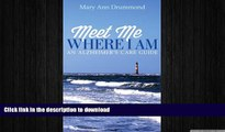 EBOOK ONLINE  Meet Me Where I Am - An Alzheimer s Care Guide  BOOK ONLINE