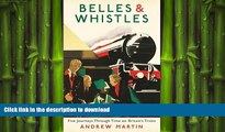EBOOK ONLINE Belles and Whistles: Journeys Through Time on Britain s Trains FREE BOOK ONLINE