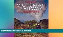 READ PDF Great Victorian Railway Journeys: How Modern Britain Was Built by Victorian Steam Power