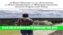 [PDF] A Brief History of the Evolution of Body Adornment: Ancient Origins and Today Full Colection