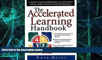Big Deals  The Accelerated Learning Handbook: A Creative Guide to Designing and Delivering Faster,