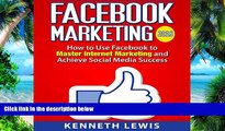 Big Deals  Facebook Marketing: How to Use Facebook to Master Internet Marketing and Achieve Social