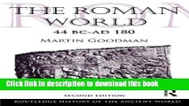 Download The Roman World 44 BC-AD 180 (The Routledge History of the Ancient World)  PDF Online