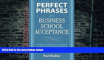 Big Deals  Perfect Phrases for Business School Acceptance (Perfect Phrases Series)  Free Full Read