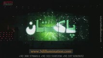 14 August Celebration Of Pakistan Independence Day 2016, A 3D Projection Mapping Show by Team 3D-Illumination  ! Projection Mapping Pakistan