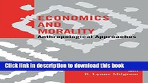 Read Economics and Morality: Anthropological Approaches (Society for Economic Anthropology