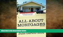 READ book  All About Mortgages: Insider Tips to Finance or Refinance Your Home in Today s
