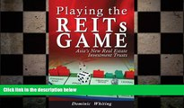 FREE DOWNLOAD  Playing the REITs Game: Asia s New Real Estate Investment Trusts READ ONLINE