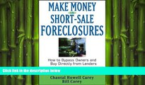 READ book  Make Money in Short-Sale Foreclosures: How to Bypass Owners and Buy Directly from