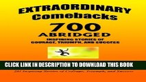 [PDF] EXTRAORDINARY Comebacks 700 ABRIDGED: 700 Inspiring Stories of Courage, Triumph, and Success