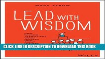 [PDF] Lead with Wisdom: How Wisdom Transforms Good Leaders into Great Leaders Full Colection