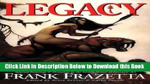 [Download] Legacy: Selected Paintings and Drawings by the Grand Master of Fantastic Art, Frank