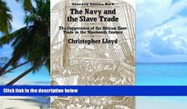 Big Deals  The Navy and the Slave Trade: The Suppression of the African Slave Trade in the