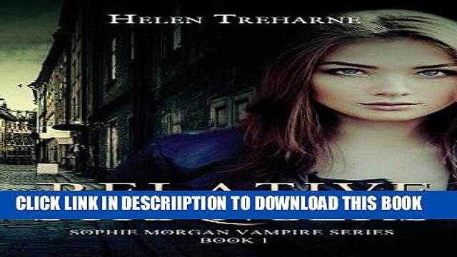 [PDF] Relative Strangers: A Modern Vampire Story (Sophie Morgan Vampire Series) (Volume 1) Full